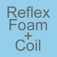 Reflex Foam & Open Coil