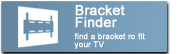 Looking for a Wall Mount / Bracket for your TV? Use our Bracket Finder Database.