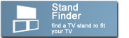 Use our TV Stand Finder to get the right stand to fit your TV.